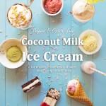 Book Release: Coconut Milk Ice Cream {+ Worldwide Giveaway!}