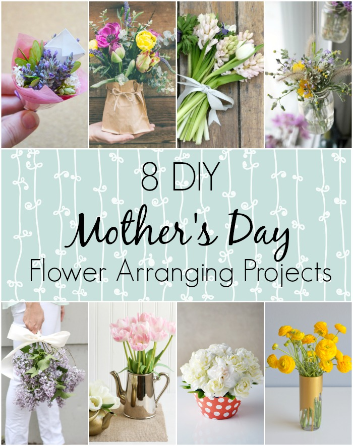 8 diy flower arranging projects for mother 39 s day for Mother day flower arrangements