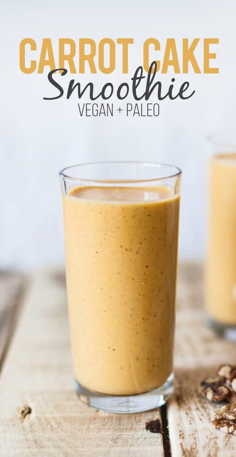 Carrot Cake Smoothie (Vegan + Paleo)