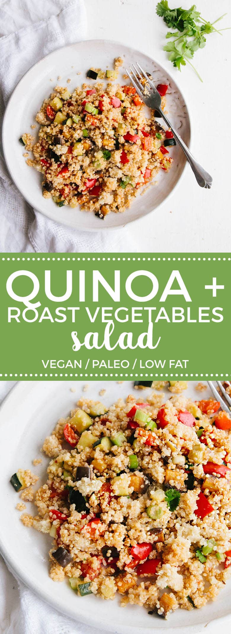 Roast Vegetable Quinoa Salad (Vegan + Paleo)
