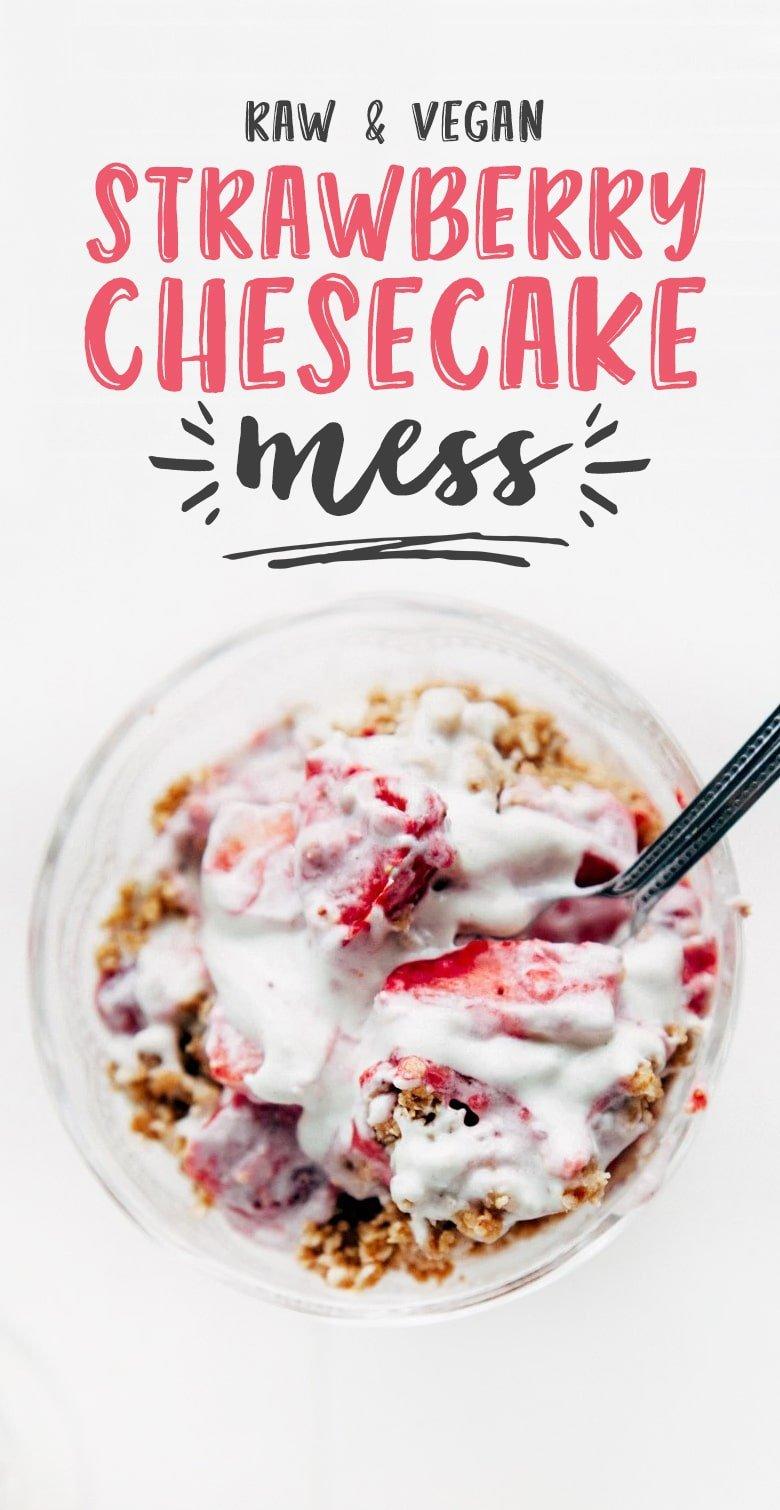 Strawberry Cheesecake Mess (Raw)
